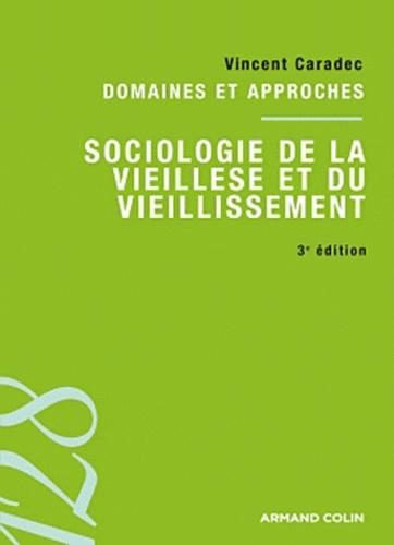 Vincent Caradec et François de Singly - Sociologie de la vieillesse et du vieillissement.