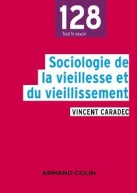 Vincent Caradec - Sociologie de la vieillesse et du vieillissement.