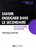 Vincent Carette et Bernard Rey - Savoir enseigner dans le secondaire - Didactique générale.