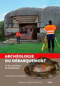Vincent Carpentier et Cyril Marcigny - Archéologie du Débarquement et de la Bataille de Normandie.