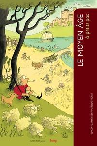 Vincent Carpentier - Le Moyen Age à petits pas.