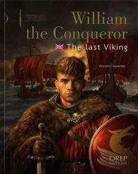 Vincent Carpentier - William the Conqueror - The Last Viking.