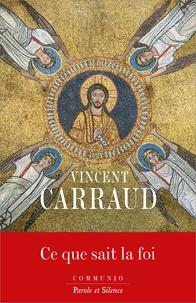 Vincent Carraud - Ce que sait la foi.