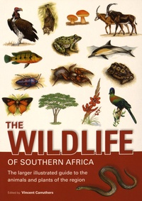 Vincent Carruthers - The Wildlife of Southern Africa - The Larger Illustrated Guide to the Animals and Plants of the Region.
