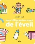 Vincent Caut - Mes 100 premiers mots de l'éveil.