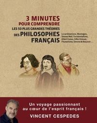 Vincent Cespedes - 3 minutes pour comprendre 50 oeuvres et théories des plus grands philosophes français.