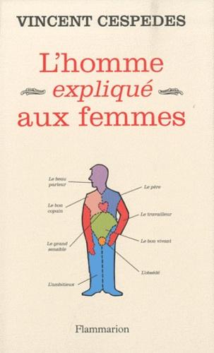 Vincent Cespedes - Les hommes expliqués aux femmes - L'avenir de la masculinité.