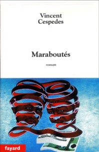 Vincent Cespedes - Maraboutés.