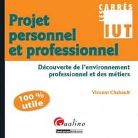 Vincent Chabault - Projet personnel et professionnel - Découverte de l'environnement professionnel et des métiers.