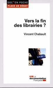 Vincent Chabault - Vers la fin des librairies ?.