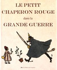 Vincent Chambarlac - Le Petit Chaperon rouge dans la Grande Guerre.