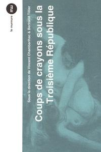 Vincent Chambarlhac et Bertrand Tillier - Coups de crayons sous la Troisième République.