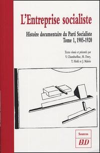 Vincent Chambarlhac et Maxime Dury - Histoire documentaire du Parti Socialiste - Tome 1, L'entreprise socialiste (1905-1920).
