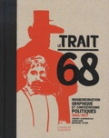 Vincent Chambarlhac et Julien Hage - Le trait 68 - Insubordination graphique et contestations politiques 1966-1977.