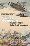 Vincent Chambarlhac et Véronique Liard - Veilles de guerre - Précurseurs politiques et culturels de la Grande guerre.