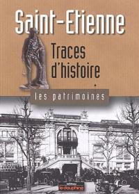 Vincent Charbonnier - Saint-Etienne - Traces d'histoire.