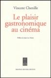 Vincent Chenille - Le plaisir gastronomique au cinéma.
