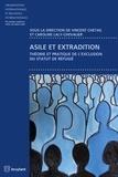 Vincent Chetail et Caroline Laly-Chevalier - Asile et extradition - Théorie et pratique de l'exclusion du statut de réfugié.