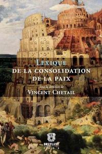 Vincent Chetail - Lexique de la consolidation de la paix.