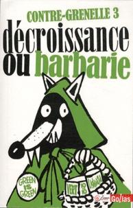 Vincent Cheynet - Contre-grenelle 3 - Décroissance ou barbarie!.