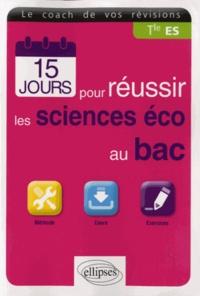 Vincent Clément et Judith Leverbe - 15 jours pour réussir les sciences éco au bac Tle ES.