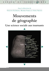 Vincent Clément et Mathis Stock - Mouvements de géographie - Une science sociale aux tournants.