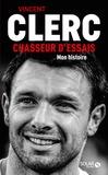 Vincent Clerc - Chasseur d'essais.
