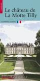 Vincent Cochet - Le château de La Motte Tilly.