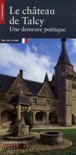 Vincent Cochet - Le château de Talcy - Une demeure poétique.