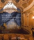 Vincent Cochet - Le théâtre de la cour impériale à Fontainebleau - Théâtre cheikh Khalifa bin Zayed Al Nahyan.