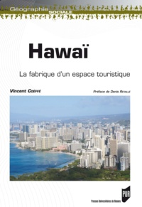 Vincent Coëffé - Hawaï - La fabrique d'un espace touristique.