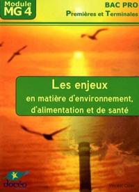 Vincent Colas - Les enjeux en matière d'environnement, d'alimentation et de santé Bac pro 1e et Tle Module MG4.