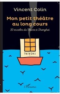 Alixetmika.fr Mon petit théâtre au long cours - 30 escales du Havre à Shanghai Image