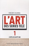 Vincent Colonna - L'art des séries télé - Tome 1, L'appel du happy end.