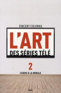 Vincent Colonna - L'art des séries télé - Tome 2, L'adieu à la morale.
