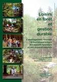Vincent Colson et Anne-Marie Granet - Loisirs en forêt et gestion durable - L'aménagement récréatif et touristique intégré des massifs forestiers et des espaces naturels.