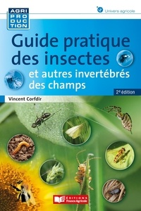 Vincent Corfdir - Guide des insectes et autres invertébrés des champs.