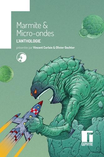 Vincent Corlaix et Olivier Gechter - Marmite & Micro-onde - L'anthologie.