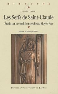 Vincent Corriol - Les Serfs de Saint-Claude - Etude sur la condition servile au Moyen Age.