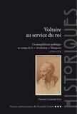 """Vincent Cossarutto - Voltaire au service du roi - Un pamphlétaire politique au temps de la """"révolution"""" Maupeou (1770-1775)."""
