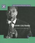 Vincent Cotro - John Coltrane : l'oeuvre et son empreinte.