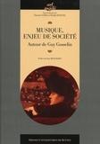 Vincent Cotro et Nicolas Dufetel - Musique, enjeu de société - Autour de Guy Gosselin.