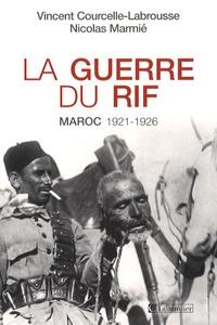 Vincent Courcelle-Labrousse et Nicolas Marmié - La guerre du Rif - Maroc 1921-1926.