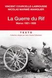 Vincent Courcelle-Labrousse et Nicolas Marmié-Maniglier - La Guerre du Rif - Maroc 1921-1926.