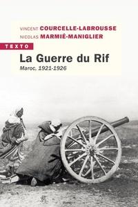 Vincent Courcelle-Labrousse et Nicolas Marmié-Maniglier - La guerre du Rif - Maroc, 1921-1926.