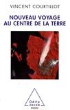 Vincent Courtillot - Nouveau Voyage au centre de la Terre.