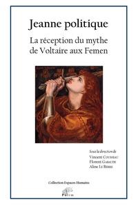 Vincent Cousseau - Jeanne politique - La réception du mythe de Voltaire aux Femen.