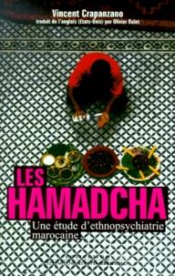 Vincent Crapanzano - Les Hamadcha - Une étude d'ethnopsychiatrie marocaine.