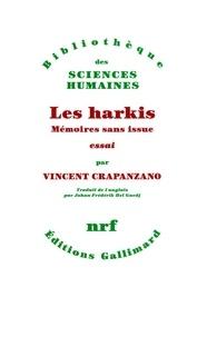 Vincent Crapanzano - Les Harkis - Mémoires sans issue.