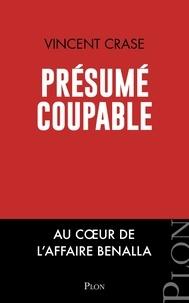 Vincent Crase - Présumé coupable.